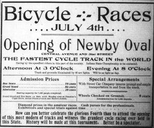 AJuly 2, 1898 ad in the Indianapolis News hailed the opening of the Newby Oval velodrome.